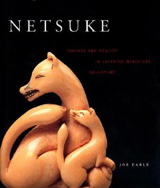 Netsuke: Fantasy and Reality in Japanese Miniature Sculpture