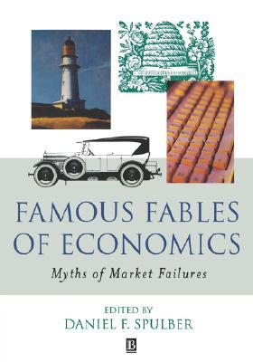 Famous Fables of Economics: Myths of Market Failures by