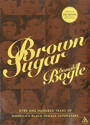 Brown Sugar: Over One Hundred Years of America's Black Female Superstars--New Expanded and Updated Edition