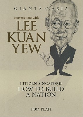 Conversations with Lee Kuan Yew by Tom Plate