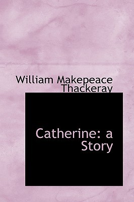 Catherine by William Makepeace Thackeray
