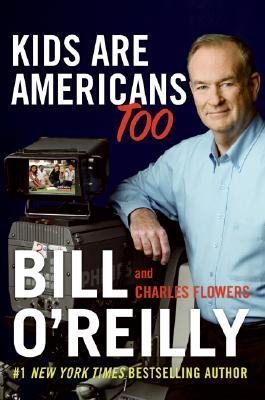 Kids Are Americans Too by Bill O'Reilly