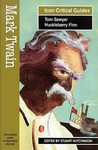Mark Twain: Tom Sawyer, Huckleberry Finn (Icon Reader's Guides To Essential Criticism)