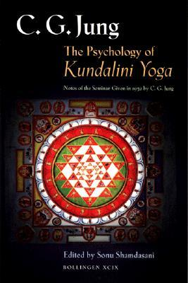 The Psychology of Kundalini Yoga by C.G. Jung