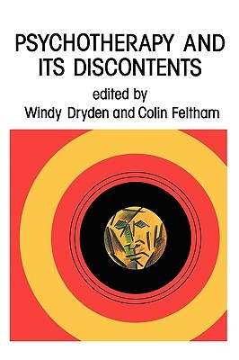 Psychotherapy and Its Discontents by Alex Dryden