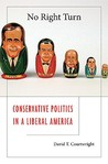 No Right Turn: Conservative Politics in a Liberal America