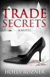 Trade Secrets by Holly Rozner
