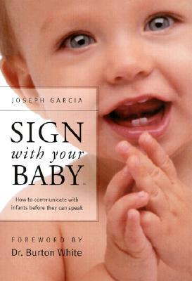 Sign with Your Baby by Joseph Garcia
