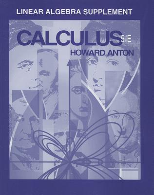 Linear Alg Supp to Accompany Calculus 5e by Howard Anton