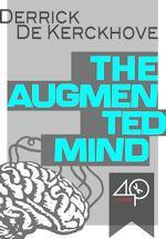 The Augmented Mind by Derrick de Kerckhove