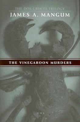 The Vinegaroon Murders by James A. Mangum