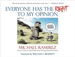 Everyone Has the Right to My Opinion: A Collection of Cartoons from the Two-Time Pulitzer Prize Winning Cartoonist of Investor's Business Daily