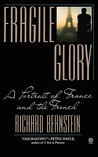 Fragile Glory: A Portrait of France and the French