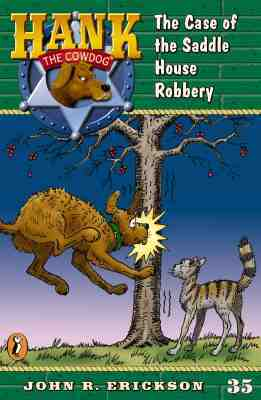 The Case of the Saddlehouse Robbery (Hank the Cowdog, #35)