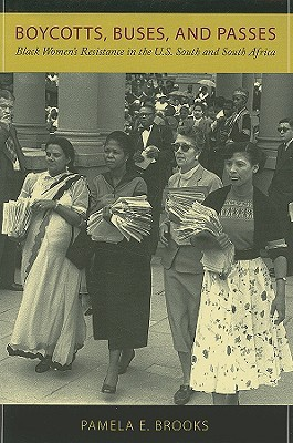 Boycotts, Buses, and Passes: Black Women's Resistance in the U.S. South and South Africa