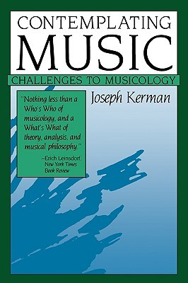 Contemplating Music by Joseph Kerman
