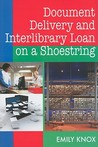 Document Delivery And Interlibrary Loan On A Shoestring