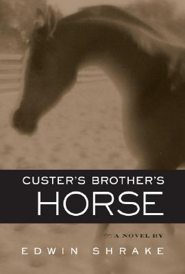 Custer's Brother's Horse by Edwin Shrake