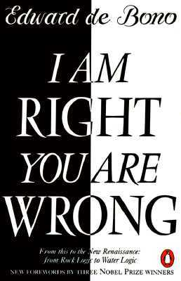 I Am Right You Are Wrong: From This to the New Renaissance ... I Am Right You Are Wrong