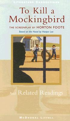 To Kill a Mockingbird (The Screenplay) by Horton Foote