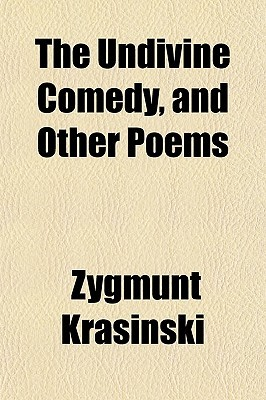 The Undivine Comedy, and Other Poems