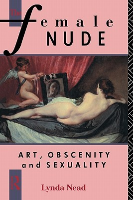 Review The Female Nude: Art, Obscenity, and Sexuality PDF by Lynda Nead