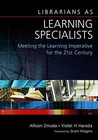 Librarians as Learning Specialists by Allison Zmuda