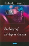 Psychology of Intelligence Analysis by Richard J. Heuer Jr.
