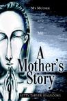 A Mother's Story: My Mother and Me