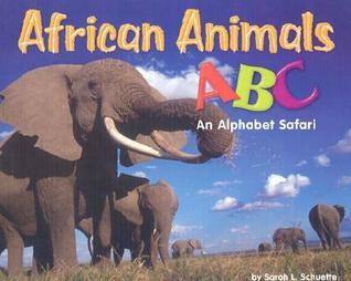 African Animals ABC: An Alphabet Safari