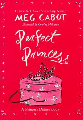 Perfect Princess: A Princess Diaries Book