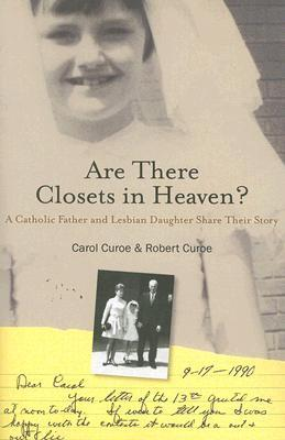 Are There Closets in Heaven? by Carol Curoe