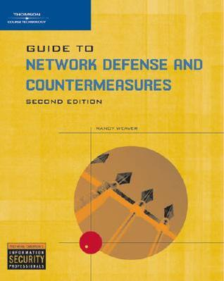 Guide to Network Defense and Countermeasures by Randy Weaver