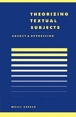 Theorising Textual Subjects: Agency and Oppression
