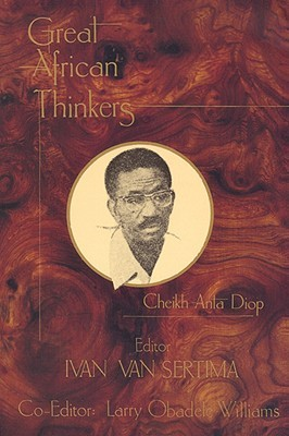Great African Thinkers by Ivan Van Sertima