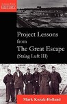 Project Lessons from the Great Escape (Stalag Luft III)