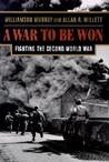A War to Be Won by Williamson Murray