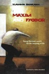 """""""Maxim and Fyodor"""": A Novel and Two Short Stories: Young Russians Search for the Meaning of Life"""
