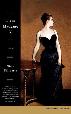 I Am Madame X by Gioia Diliberto