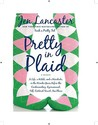 Pretty in Plaid: A Life, a Witch, and a Wardrobe, or, the Wonder Years Before the Condescending, Egomanical, Self-Centered Smart-Ass Phase