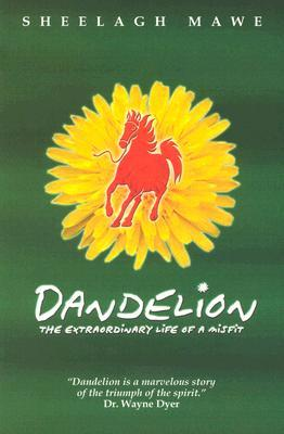 Dandelion: The Extraordinary Life of a Misfit