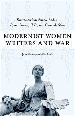 Modernist Women Writers and War by Julie Goodspeed-Chadwick