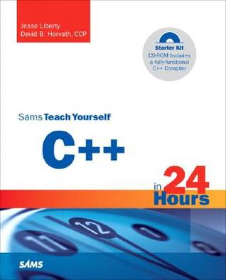 Sams Teach Yourself C]+ in 24 Hours, Complete Starter Kit by Jesse Liberty