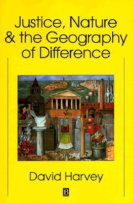 Justice, Nature and the Geography of Difference: An Introduction and Reader