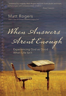 When Answers Aren't Enough by Matt Rogers