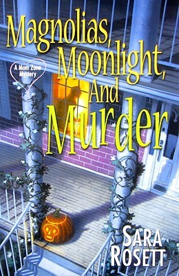 Magnolias, Moonlight, and Murder by Sara Rosett