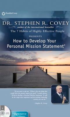 How to Develop Your Personal Mission Statement by Stephen R. Covey