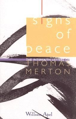 Signs of Peace: The Interfaith Letters of Thomas Merton