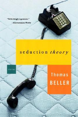 Seduction Theory by Thomas Beller