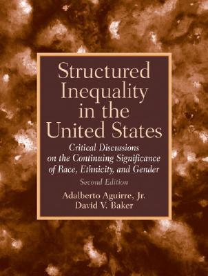 Structured Inequality in the United States: Critical Discussions on the Continuing Significance of Race, Ethnicity, and Gender